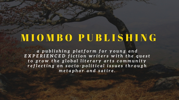 Mbizo Chirasha. Miombo Publishing Header Image. a publishing platform for young and EXPERIENCED fiction writers